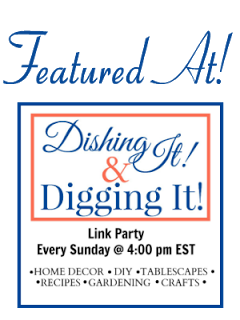 Featured At Dishing It & Digging It | rustic-refined.com