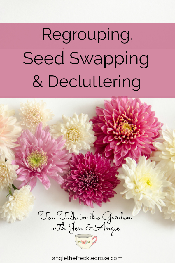 Regrouping, Seed Swapping & Decluttering | Angie The Freckled Rose